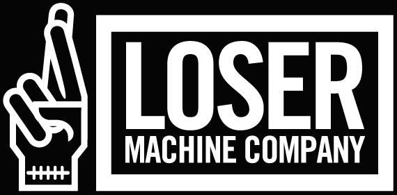LOSER MACHINE
