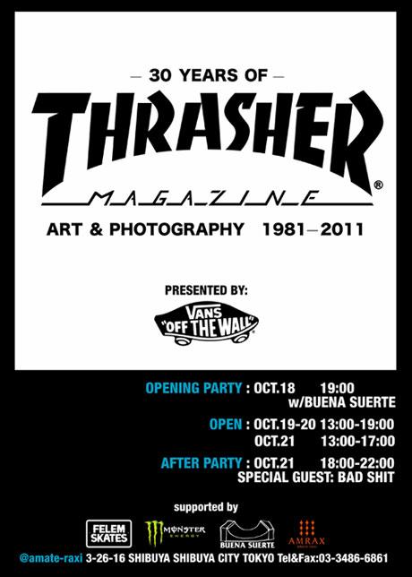 「VANS presents - 30 YEARS OF THRASHER MAGAZINE-THRASHER ART& PHOTOGRAPHY」