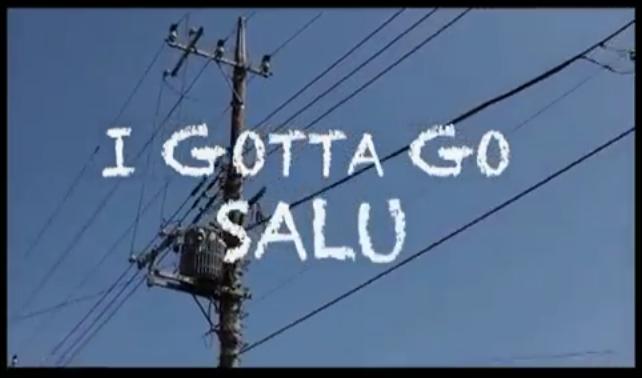 SALU  [I Gotta Go]  PV